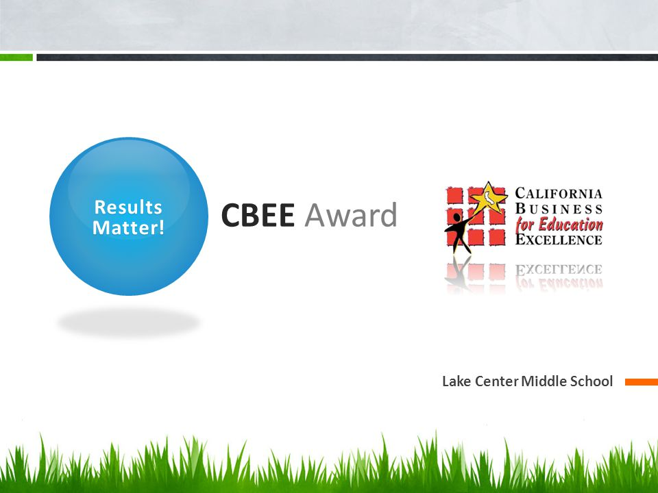 Results Matter! CBEE Award Lake Center Middle School