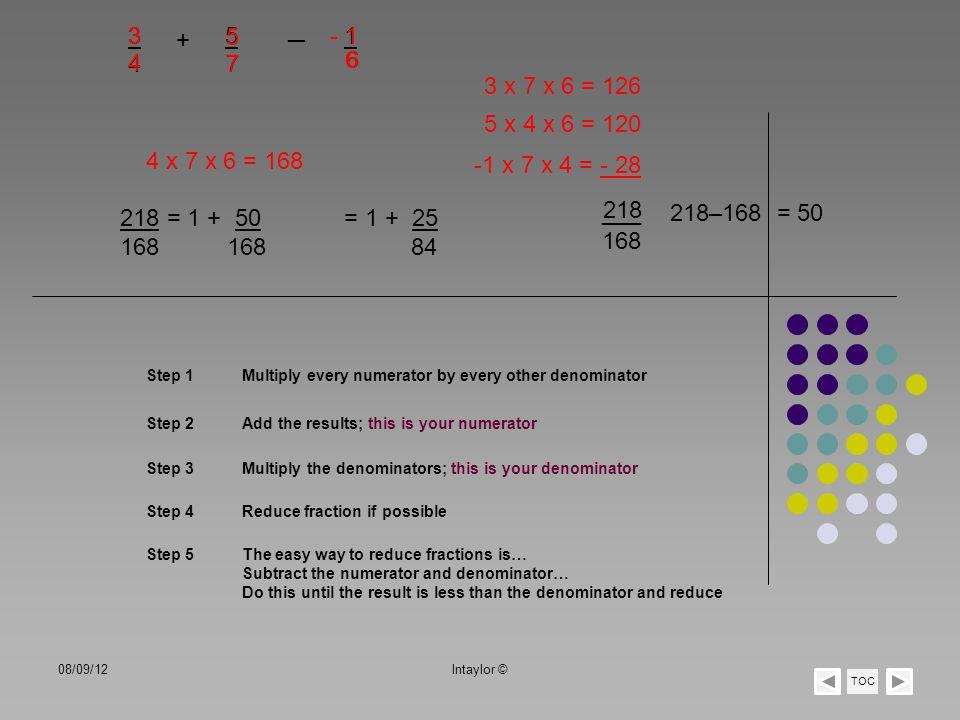 3 3. + 5. 5. ─ - 1. 1. 4. 4. 7. 7. 6. 6. 6. 3 x 7 x 6 = 126. 5 x 4 x 6 = 120. 4 x 7 x 6 = 168.