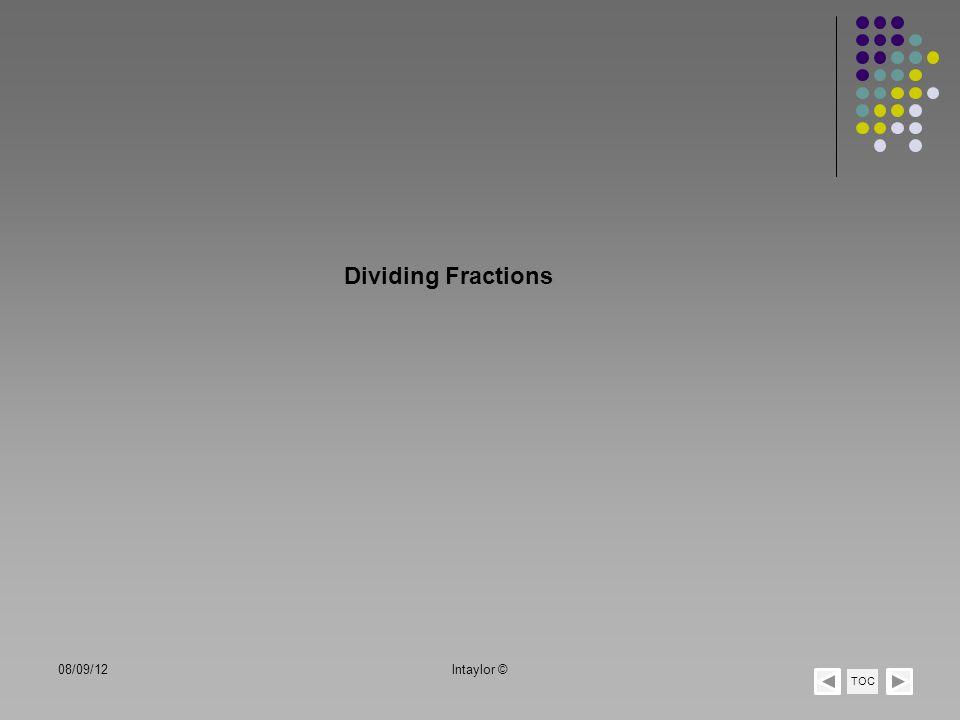 Dividing Fractions 08/09/12 lntaylor © TOC