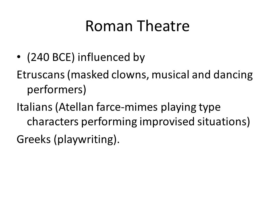 Roman Theatre (240 BCE) influenced by