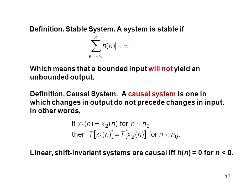 Definition. Stable System. A system is stable if