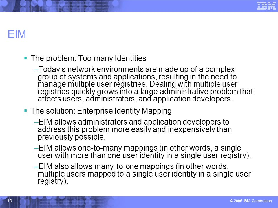 EIM The problem: Too many Identities