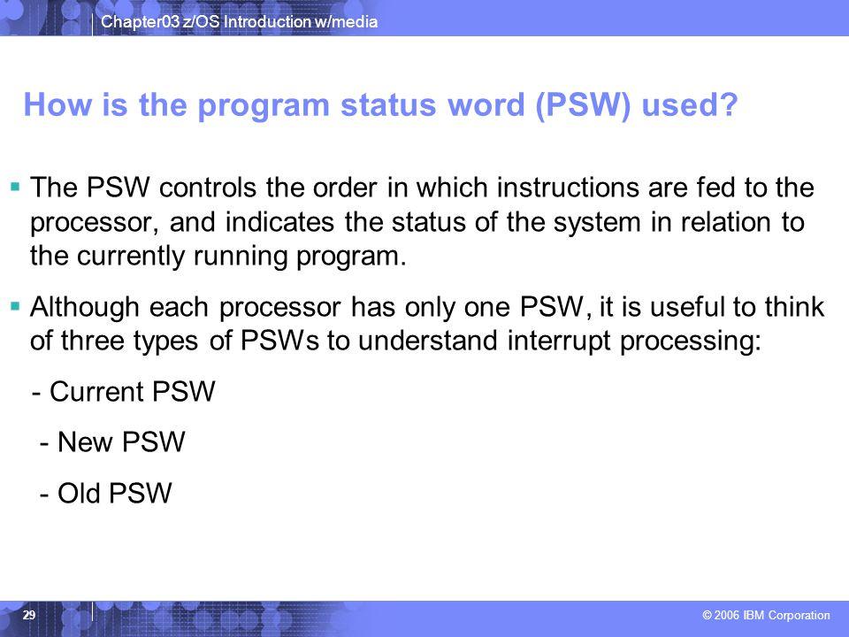 How is the program status word (PSW) used
