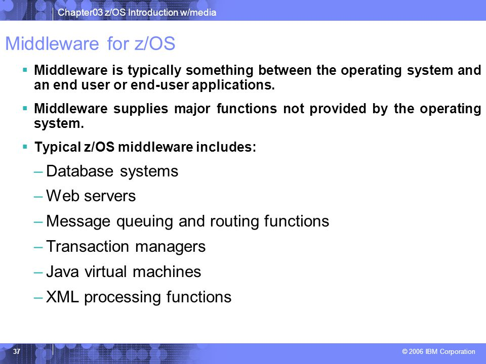 Middleware for z/OS Database systems Web servers