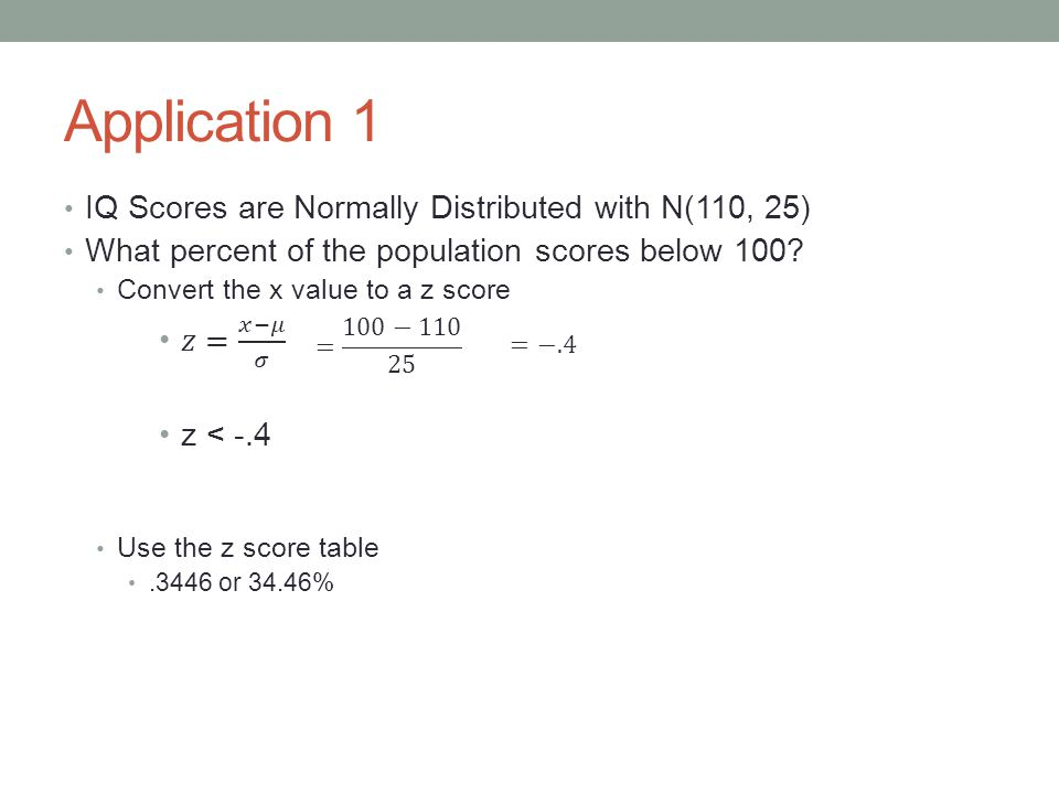 Application 1 IQ Scores are Normally Distributed with N(110, 25)