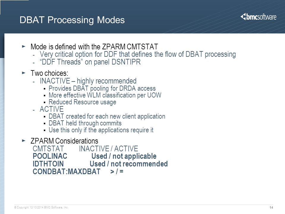 DBAT Processing Modes Mode is defined with the ZPARM CMTSTAT