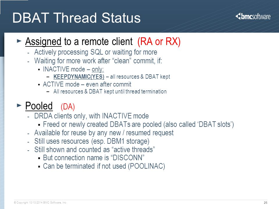DBAT Thread Status Assigned to a remote client (RA or RX) Pooled (DA)