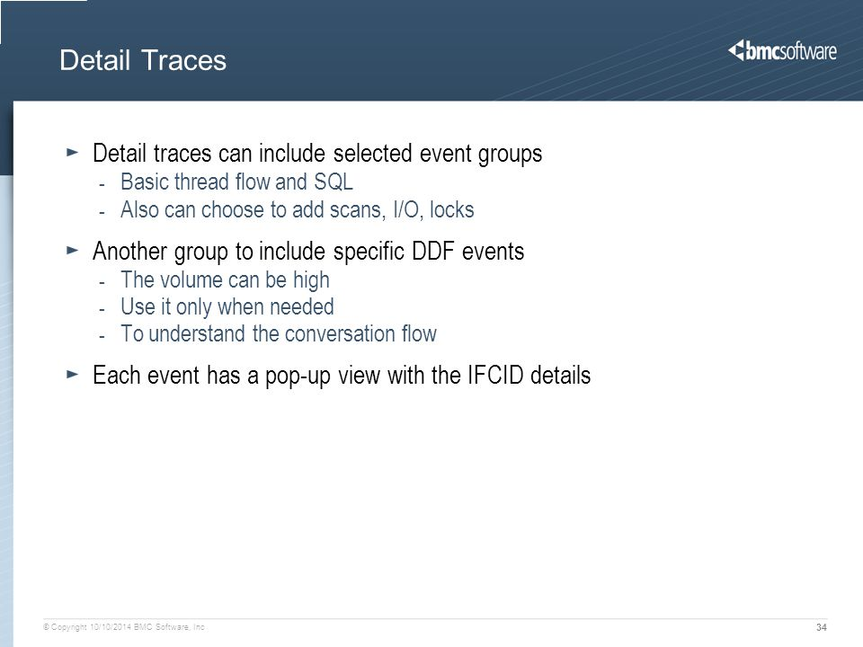 Detail Traces Detail traces can include selected event groups