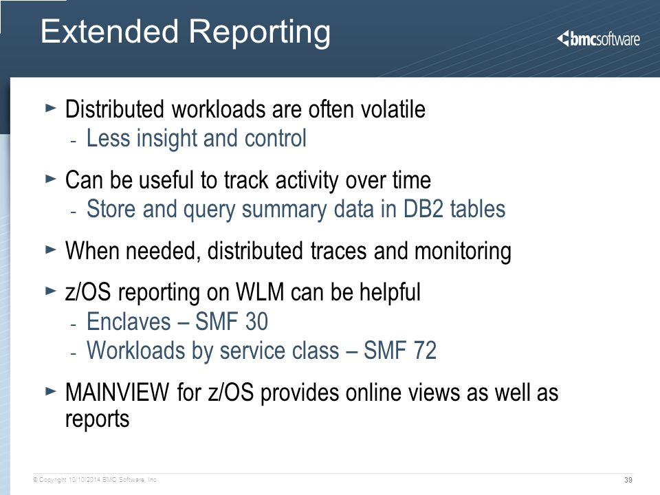 Extended Reporting Distributed workloads are often volatile