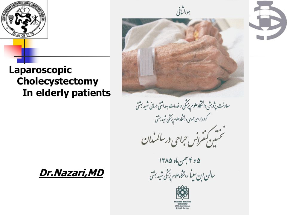 Laparoscopic Cholecystectomy In elderly patients Dr.Nazari,MD