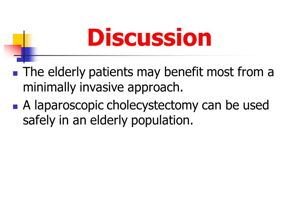 Discussion The elderly patients may benefit most from a minimally invasive approach.