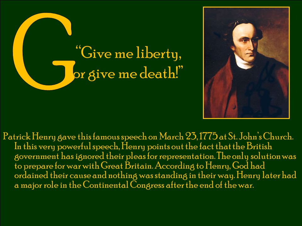Give me liberty, or give me death!