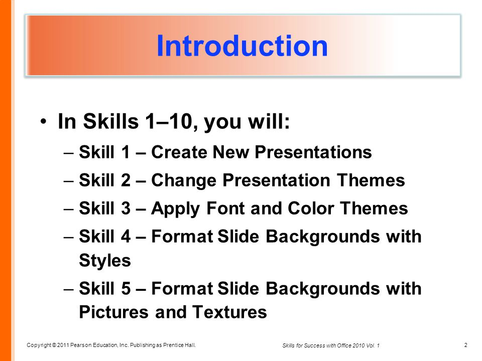 Introduction In Skills 1–10, you will: