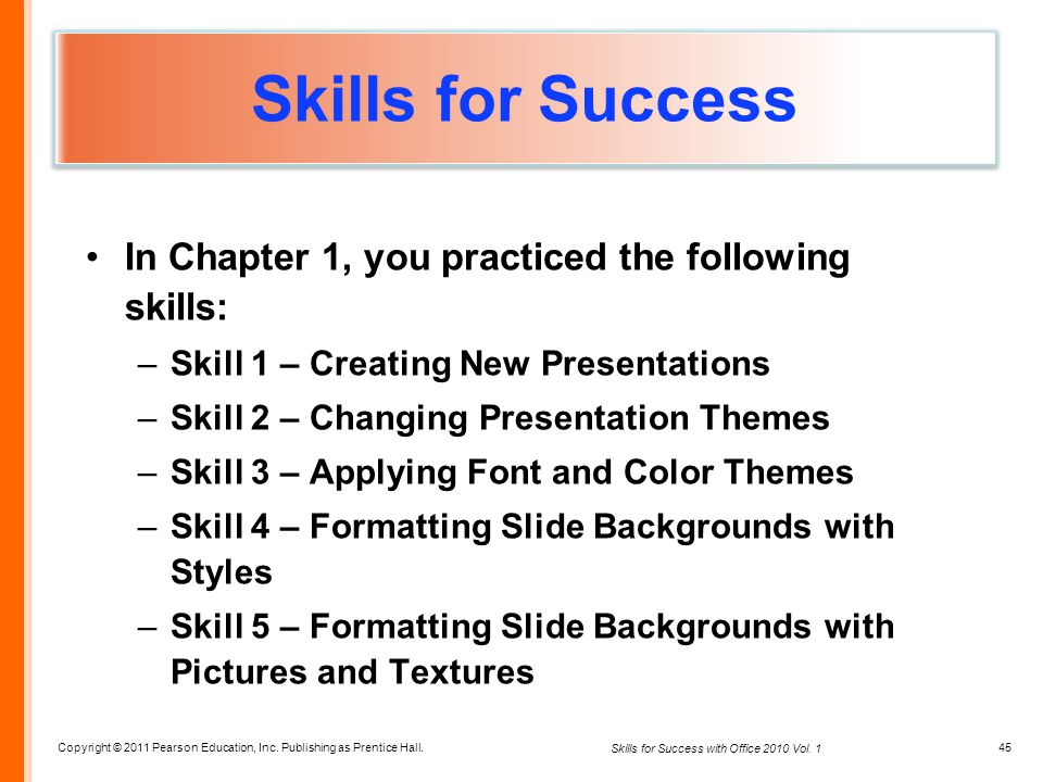 Skills for Success In Chapter 1, you practiced the following skills: