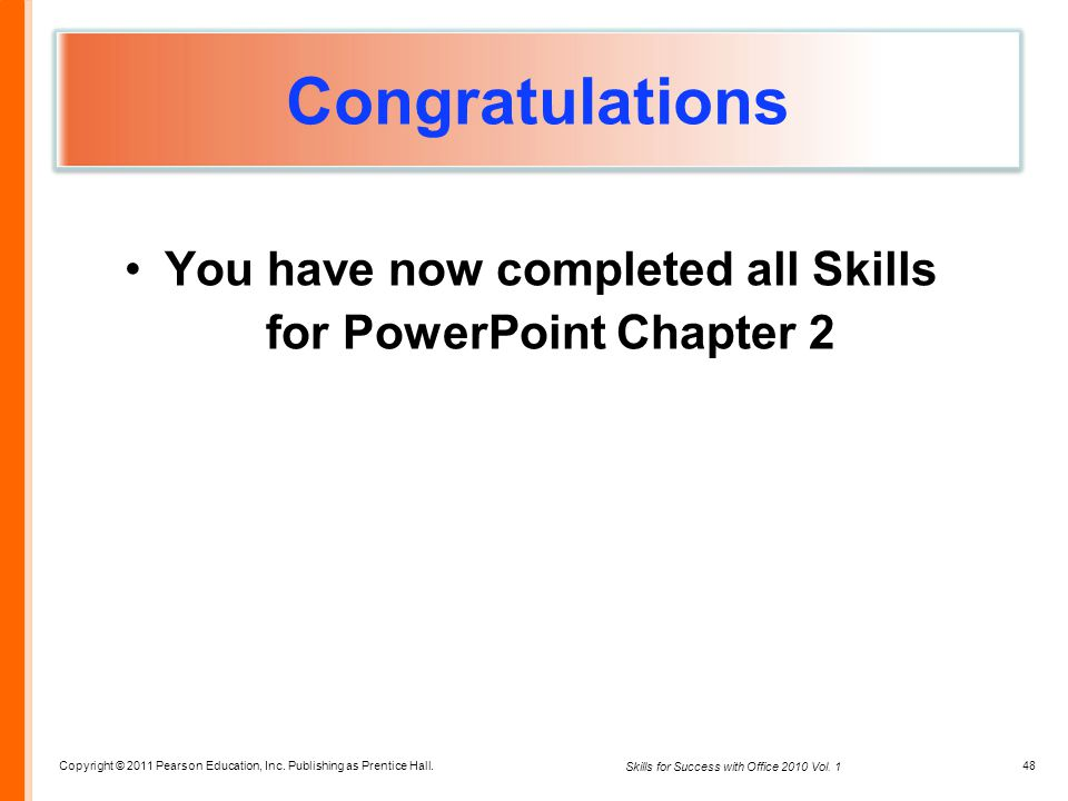 You have now completed all Skills for PowerPoint Chapter 2