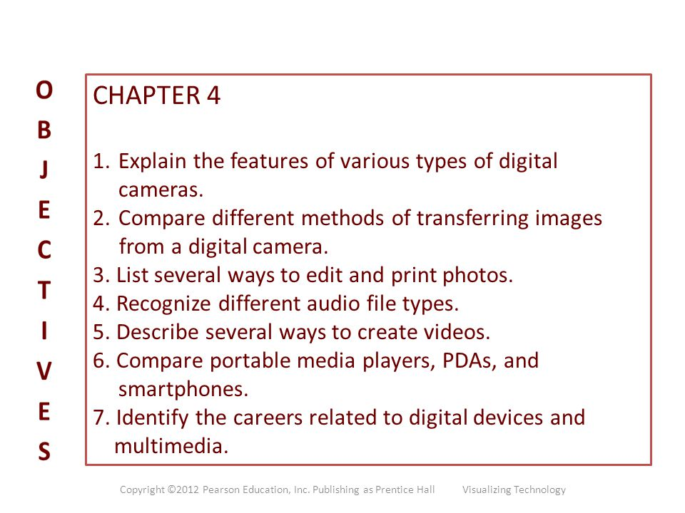 CHAPTER 4 Explain the features of various types of digital cameras.