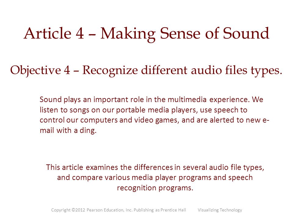 Article 4 – Making Sense of Sound Objective 4 – Recognize different audio files types.