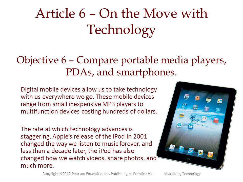 Article 6 – On the Move with Technology Objective 6 – Compare portable media players, PDAs, and smartphones.