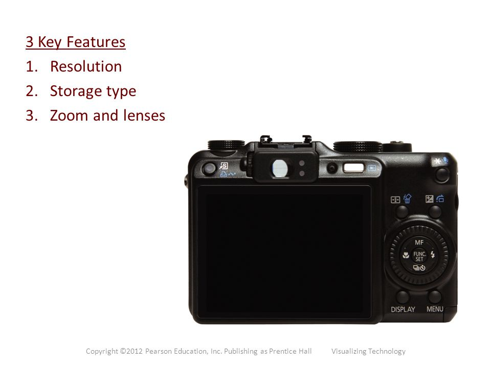 3 Key Features Resolution Storage type Zoom and lenses