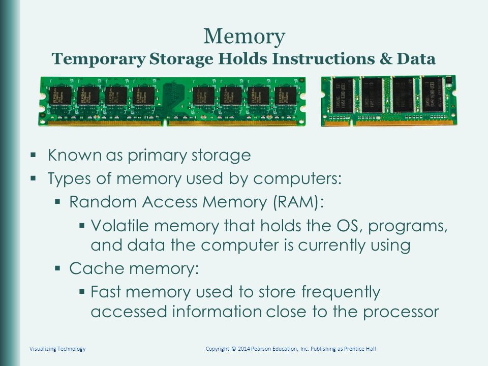Memory Temporary Storage Holds Instructions & Data