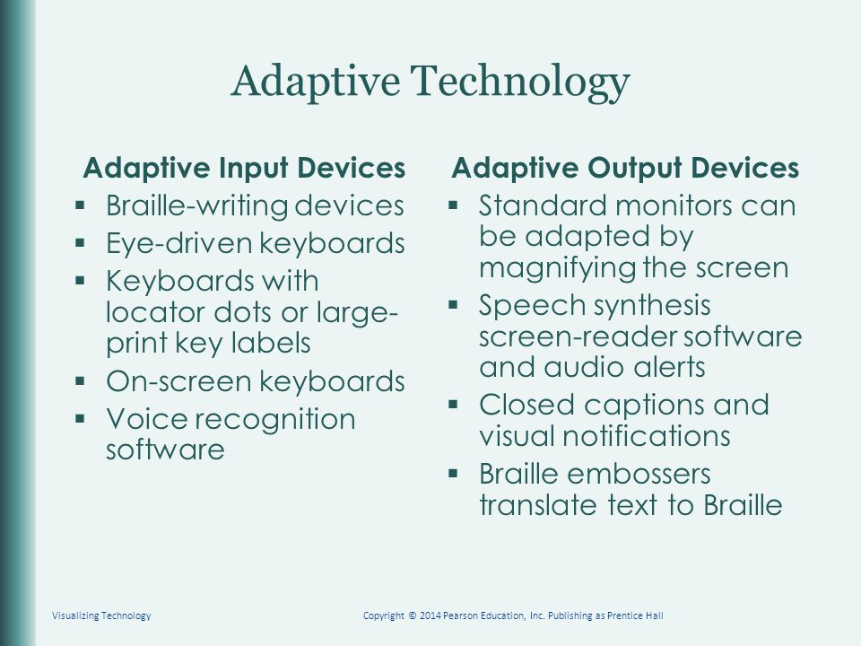 Adaptive Input Devices Adaptive Output Devices