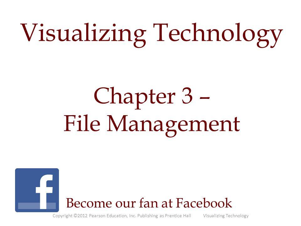 Visualizing Technology Chapter 3 – File Management