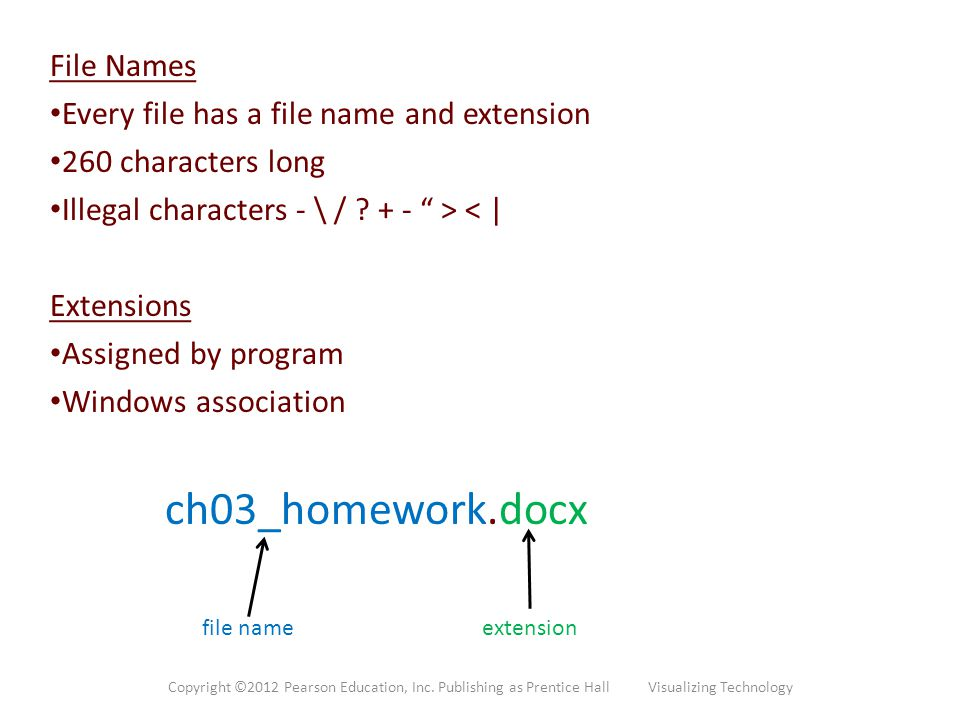 ch03_homework.docx File Names Every file has a file name and extension
