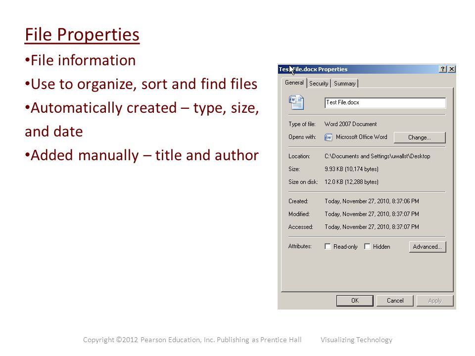 File Properties File information Use to organize, sort and find files