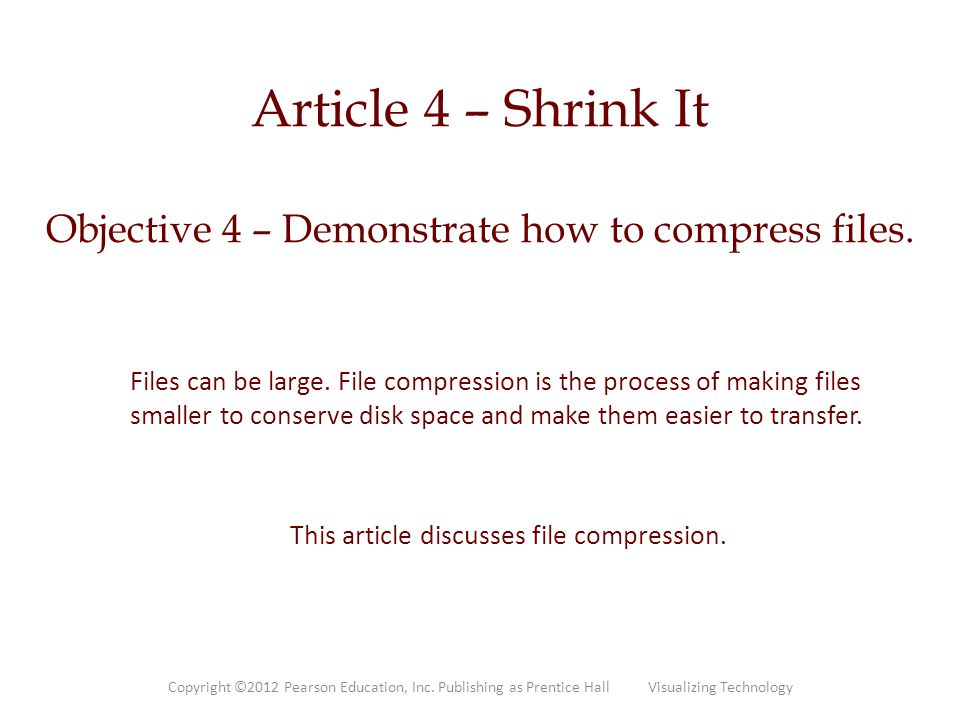 Article 4 – Shrink It Objective 4 – Demonstrate how to compress files.