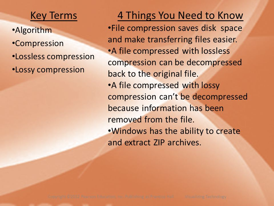 Key Terms Algorithm Compression Lossless compression Lossy compression