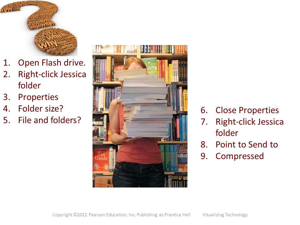 Right-click Jessica folder Properties Folder size File and folders