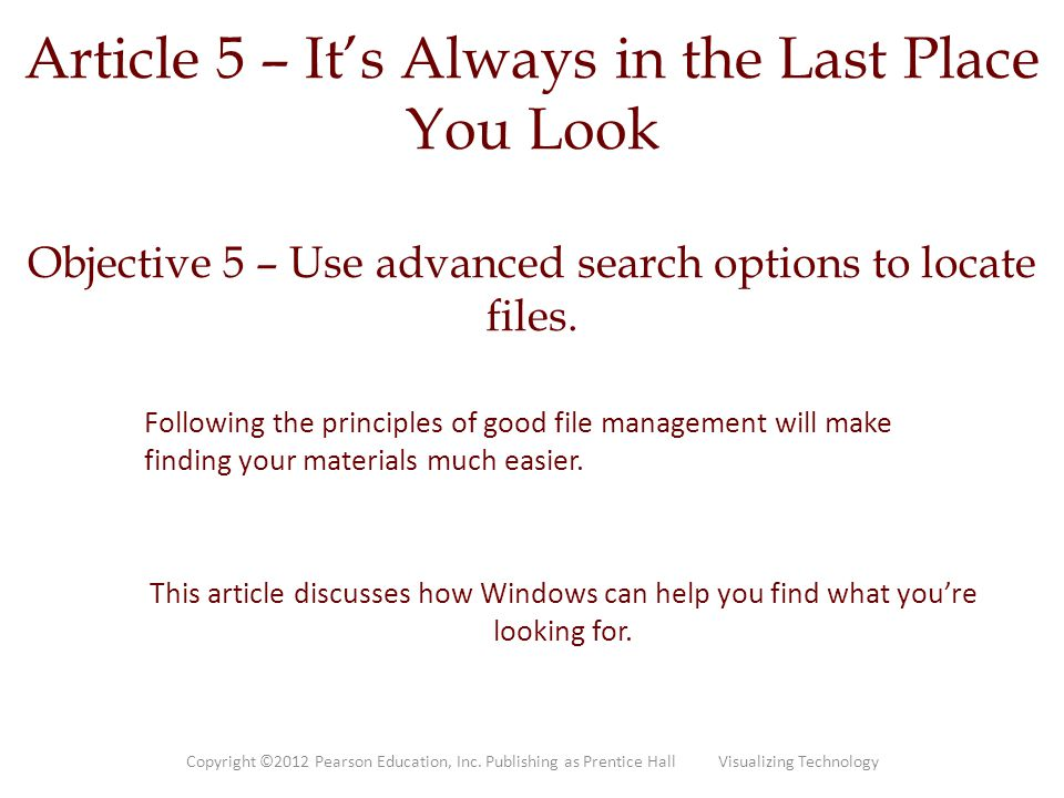 Article 5 – It's Always in the Last Place You Look Objective 5 – Use advanced search options to locate files.