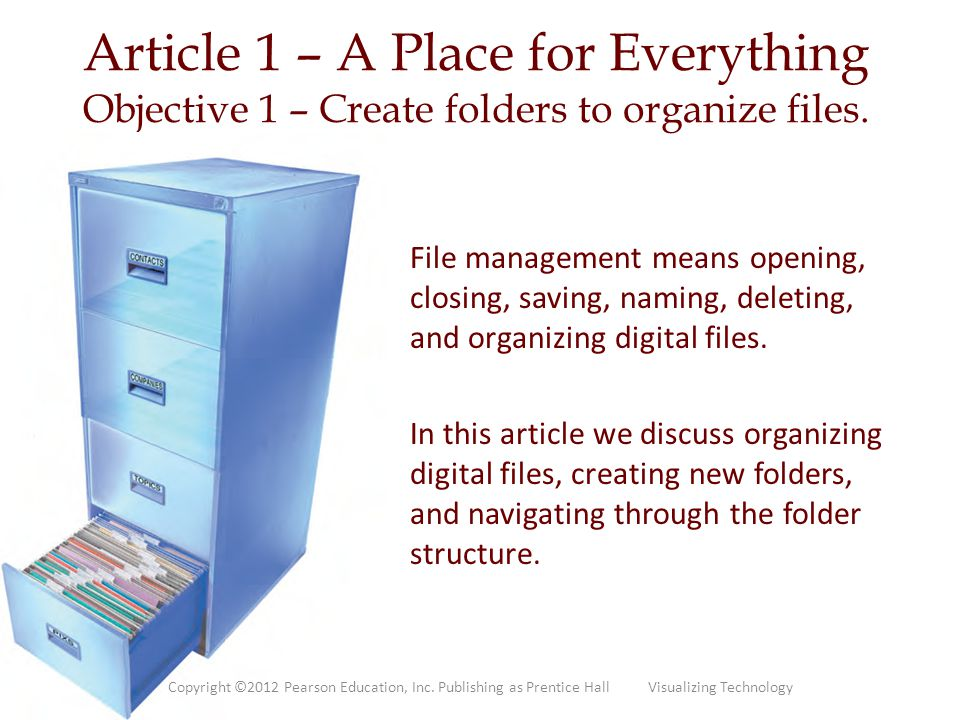 Article 1 – A Place for Everything Objective 1 – Create folders to organize files.