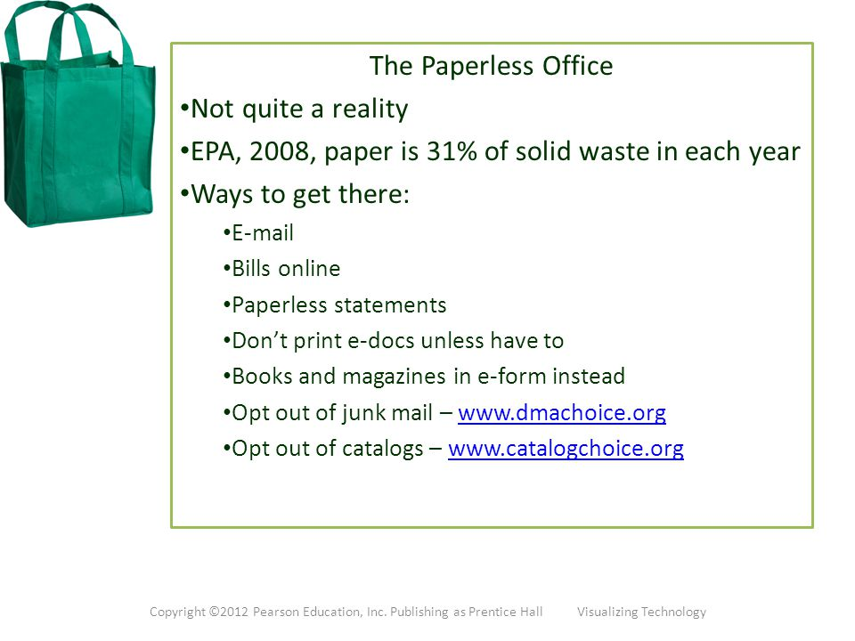 EPA, 2008, paper is 31% of solid waste in each year Ways to get there: