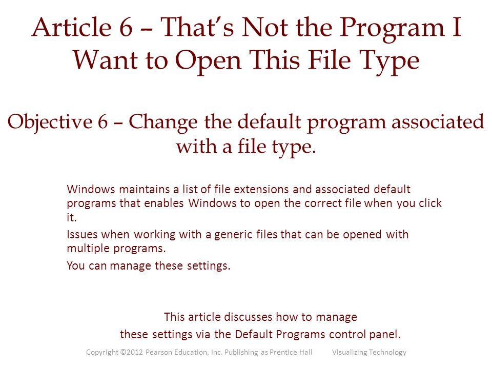 Article 6 – That's Not the Program I Want to Open This File Type Objective 6 – Change the default program associated with a file type.