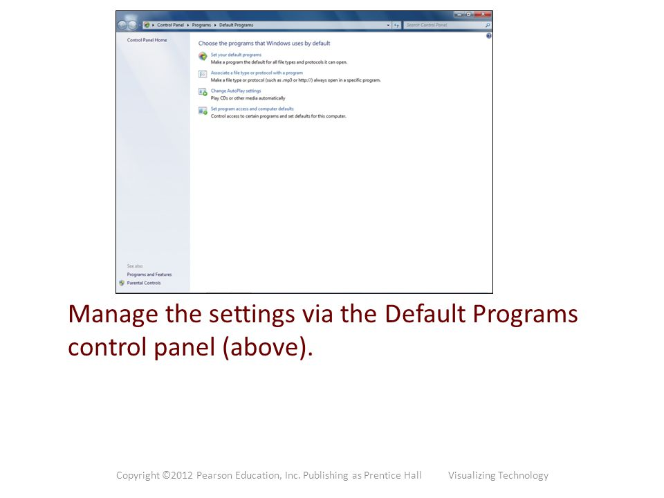 Manage the settings via the Default Programs control panel (above).