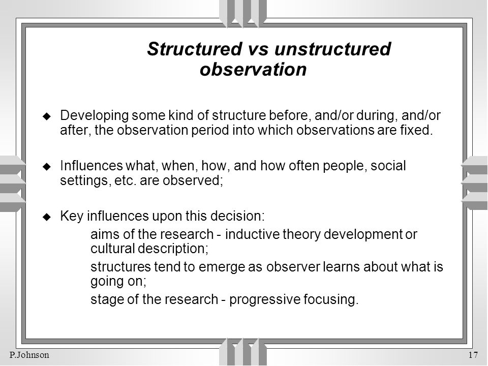 Structured vs unstructured observation