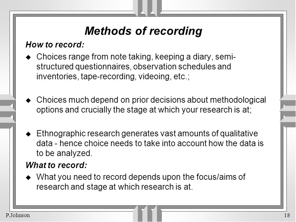 Methods of recording How to record: