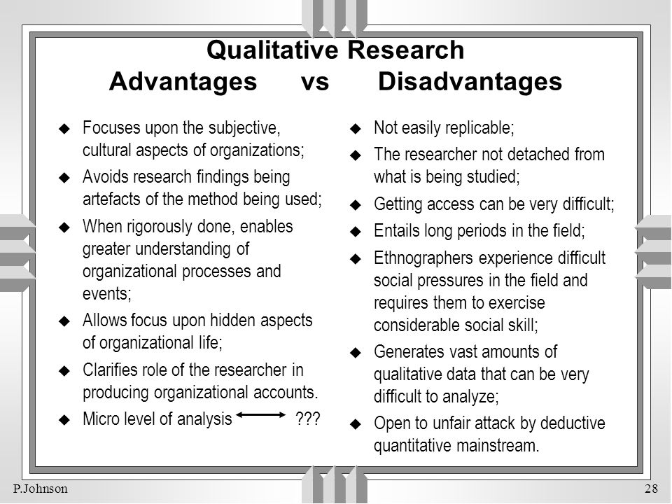 advantages and disadvantages of case study in qualitative research Emergence unlike the other approaches we discuss, case study research does not emerge from a particular social scientific tradition additionally, case studies can be qualitative and/or quantitative.