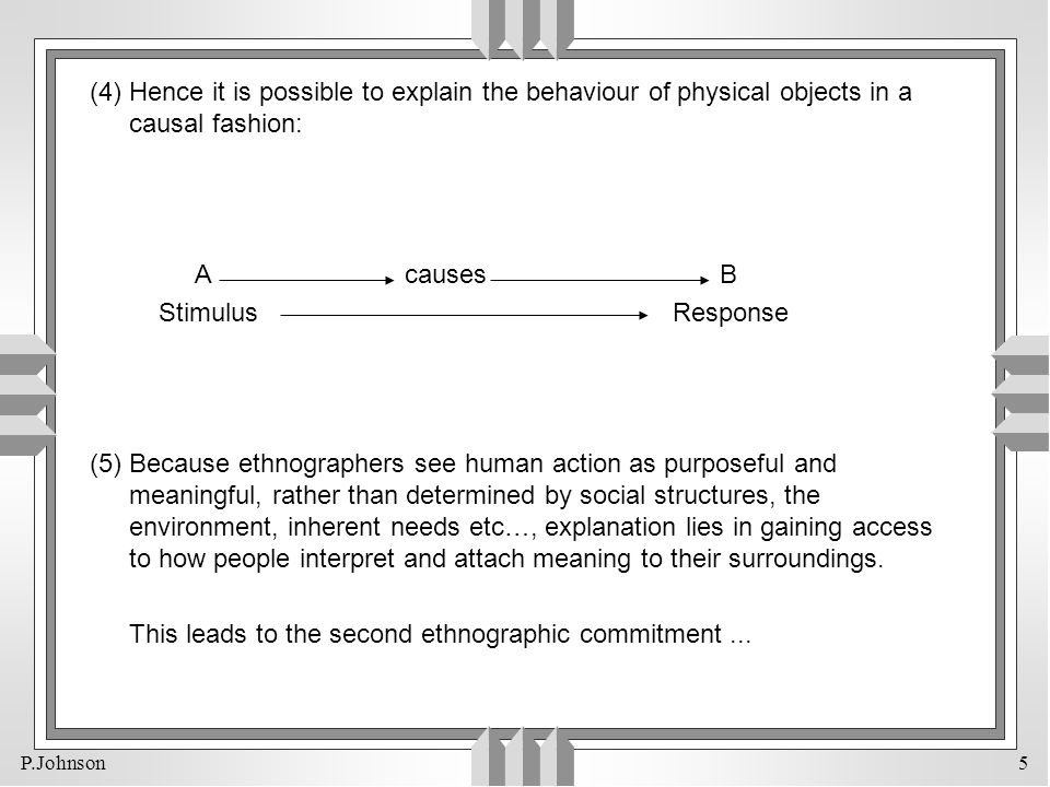 (4) Hence it is possible to explain the behaviour of physical objects in a causal fashion: