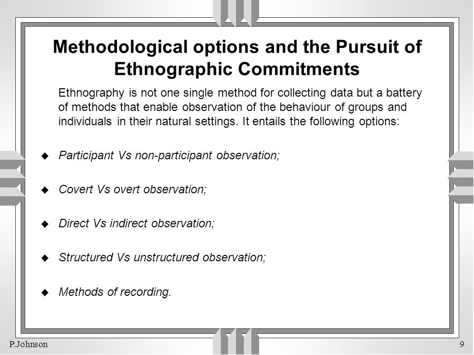 Methodological options and the Pursuit of Ethnographic Commitments