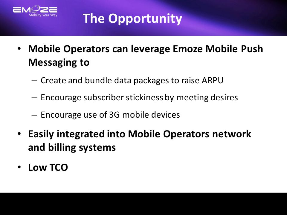 The Opportunity Mobile Operators can leverage Emoze Mobile Push Messaging to. Create and bundle data packages to raise ARPU.