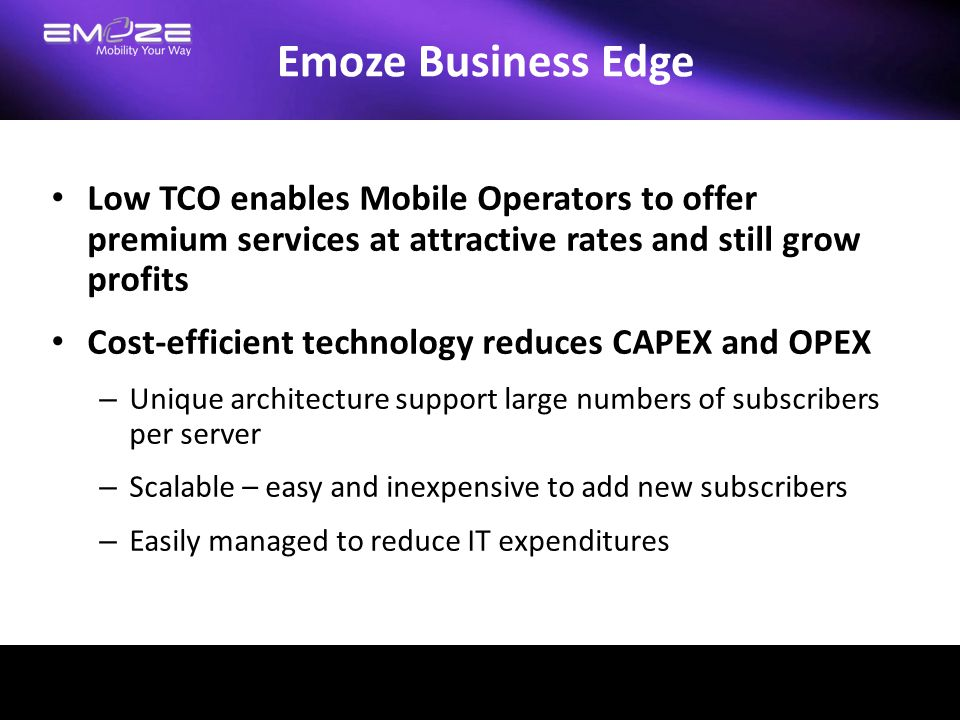 Emoze Business Edge Low TCO enables Mobile Operators to offer premium services at attractive rates and still grow profits.