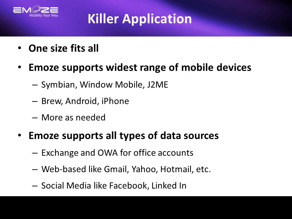 Killer Application One size fits all