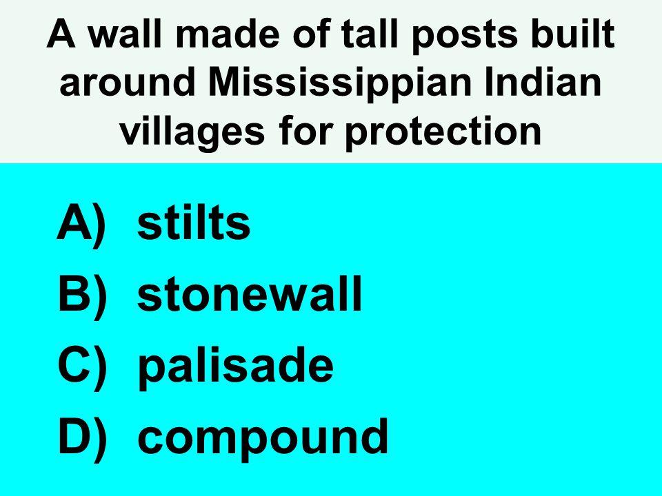 stilts stonewall palisade compound
