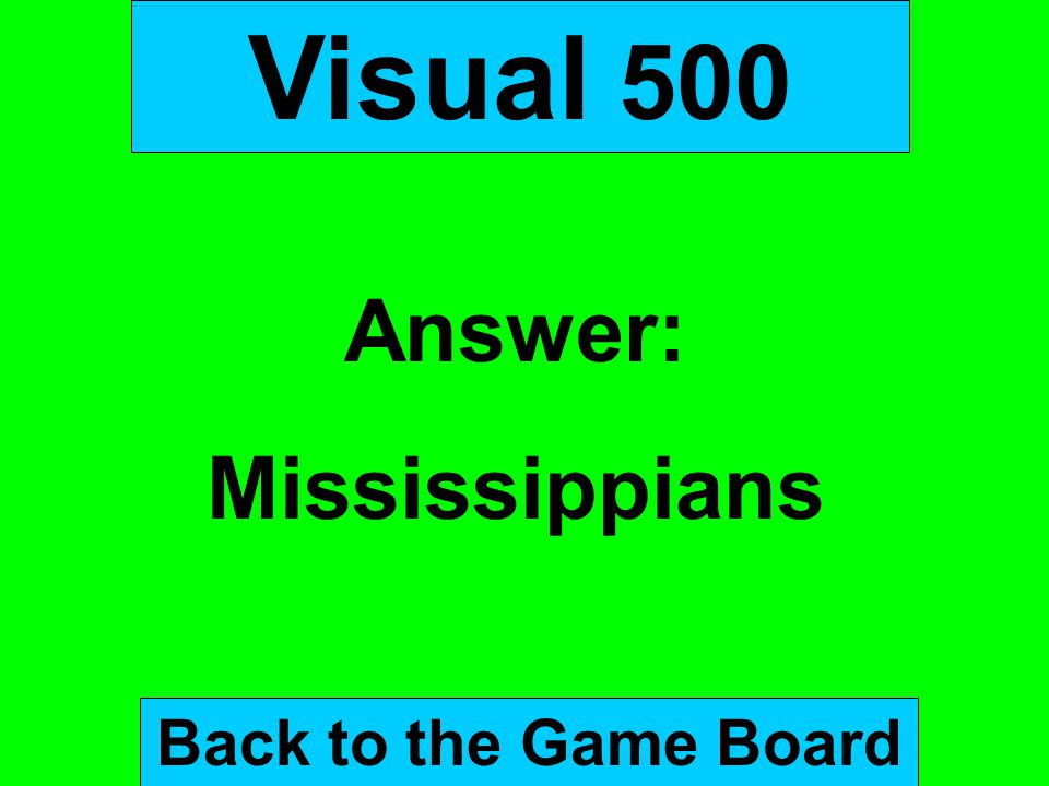 Visual 500 Answer: Mississippians Back to the Game Board