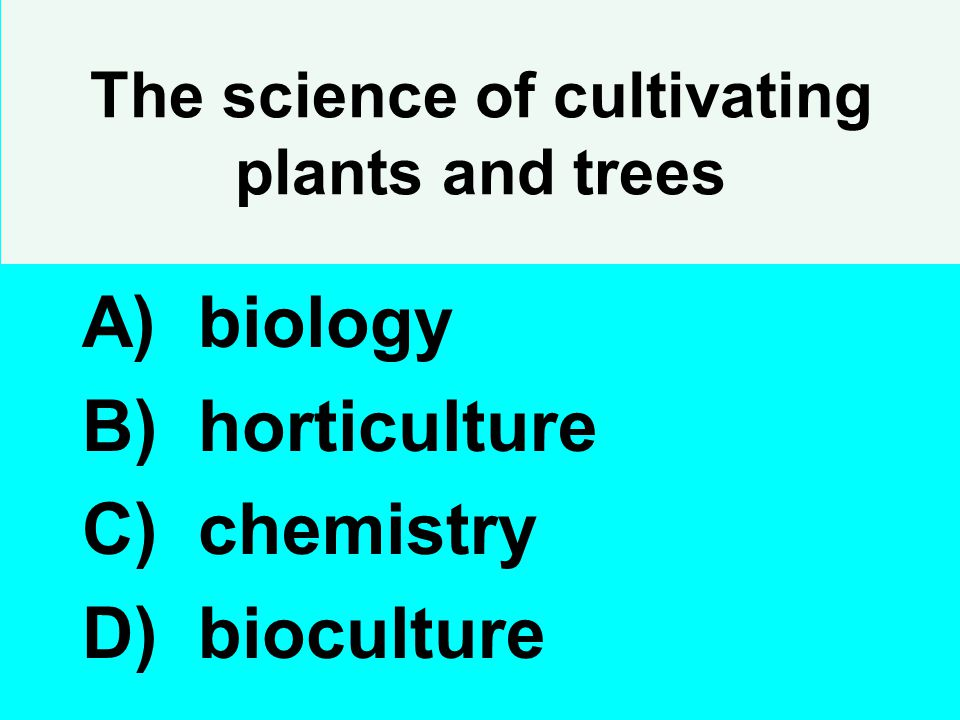 The science of cultivating plants and trees