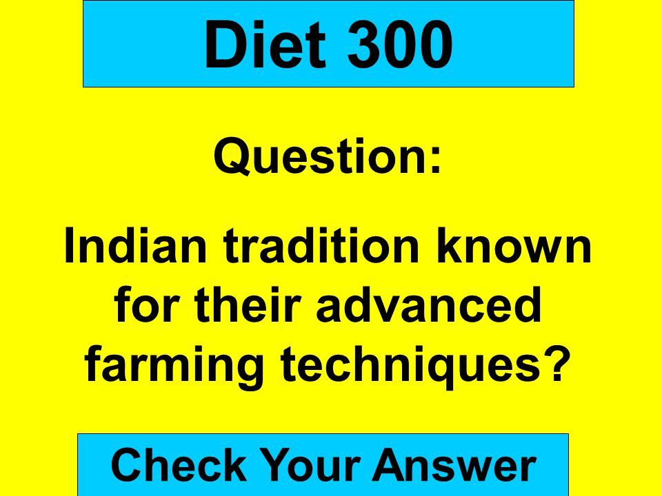 Indian tradition known for their advanced farming techniques