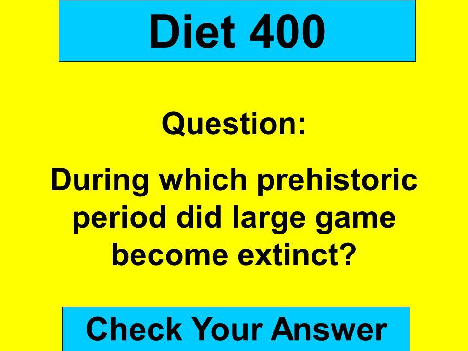 During which prehistoric period did large game become extinct