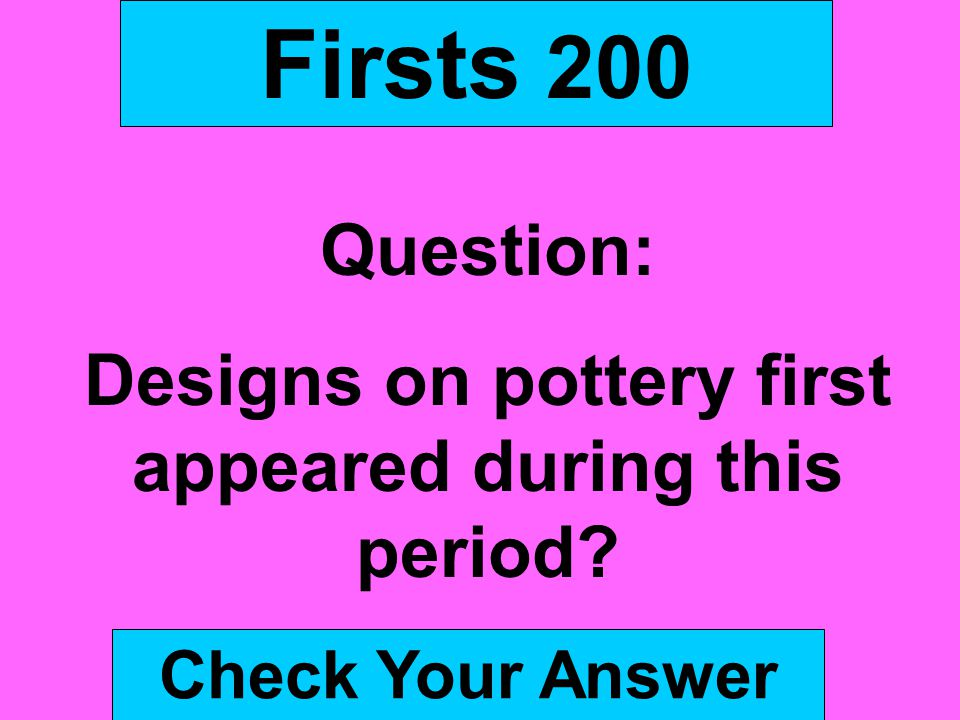 Designs on pottery first appeared during this period